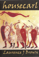 The cover of 'Housecarl' shows a scene in the style of the Bayeux tapestry. Saxon housecarls line up in chain-mail armour with helmets, shields, axes and spears, while the red dragon of Wessex, Harol's personal banner of is held aloft. A single archer is shown, much smaller than the rest, wearing a white tunic.